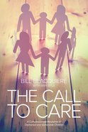The Call to Care: A Compassionate Response to Orphaned and Vulnerable Children Paperback