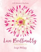 Live Brilliantly: A Study in the Book of 1 John (Fresh Life Series) Paperback