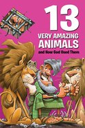13 Very Amazing Animals and How God Used Them (Small Group Solutions For Kids Series) Paperback