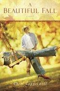 A Beautiful Fall Paperback