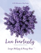 Live Fearlessly: A Study in the Book of Joshua (Fresh Life Series) Paperback