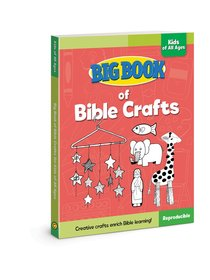 Big Book of Bible Crafts For Kids of All Ages (Reproducible)