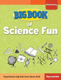 Big Book of Science Fun For Elementary Kids (Reproducible)