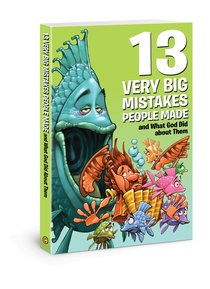 13 Very Big Mistakes People Made and What God Did About Them (Small Group Solutions For Kids Series)