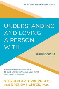 Understanding and Loving a Person With Depression