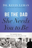 Be the Dad She Needs You to Be eAudio