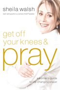 Get Off Your Knees and Pray eAudio