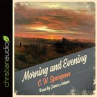 Morning & Evening (Unabridged, 23 Cds) CD