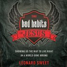 The Bad Habits of Jesus eAudio