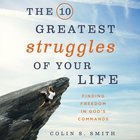 The 10 Greatest Struggles of Your Life eAudio