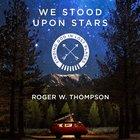 We Stood Upon Stars eAudio