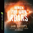 When the Lion Roars: Understanding the Implications of Ancient Prophecies For Our Time (Unabridged, 7 Cds)