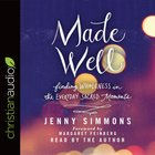 Made Well: Finding Wholeness in the Everyday Sacred Moments (Unabridged, 5 Cds) CD