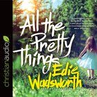 All the Pretty Things: The Story of a Southern Girl Who Went Through Fire to Find Her Way Home (Unabridged, 8 Cds) CD