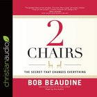2 Chairs: The Secret That Changes Everything (Unabridged, 3 Cds) CD