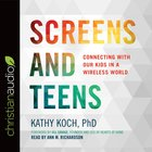 Screens and Teens (Life Better Together Series) eAudio