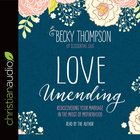 Love Unending: Rediscovering Your Marriage in the Midst of Motherhood (Unabridged, 3 Cds) CD