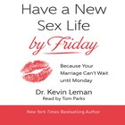 Have a New Sex Life By Friday (Unabridged, 7 Cds) CD