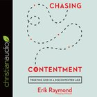 Chasing Contentment: Trusting God in a Discontented Age (Unabridged, 5 Cds) CD