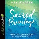 Sacred Privilege: The Life and Ministry of a Pastor's Wife (Unabridged, 6 Cds) CD