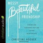 Messy Beautiful Friendship eAudio