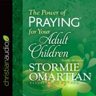 The Power of Praying For Your Adult Children eAudio