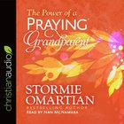 The Power of a Praying Grandparent (Unabridged, 5 Cds) CD