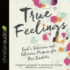 True Feelings: God's Gracious and Glorious Purpose For Our Emotions (Unabridged, 3 Cds) CD