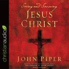 Seeing and Savoring Jesus Christ eAudio