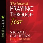 The Power of Praying Through Fear eAudio