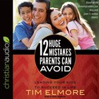 12 Huge Mistakes Parents Can Avoid eAudio