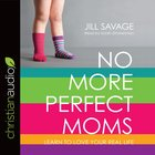 No More Perfect Moms eAudio