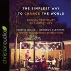 The Simplest Way to Change the World: Biblical Hospitality as a Way of Life (Unabridged, 4 Cds) CD
