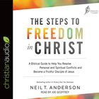 The Steps to Freedom in Christ: A Biblical Guide to Help You Resolve Personal and Spiritual Conflicts and Become a Fruitful Disci (Unabridged, 2 Cds) CD