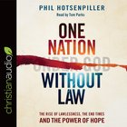 One Nation Without Law: The Rise of Lawlessness, the End Times and the Power of Hope (Unabridged, 6 Cds) CD
