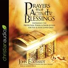 Prayers That Activate Blessings: Experience the Protection, Power & Favor of God For You & Your Loved Ones (Unabridged, 3 Cds)