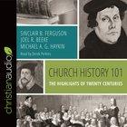 Church History 101: The Highlights of Twenty Centuries (Unabridged, 2 Cds)