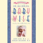 On Becoming Babywise: Giving Your Infant the Gift of Nighttime Sleep (Abridged, 6 Cds)