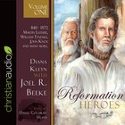 Reformation Heroes: 1140 - 1572 Martin Luther, William Tyndale, John Knox and Many More (Unabridged, 4 Cds) (Vol 1) CD