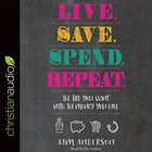 Live. Save. Spend. Repeat. eAudio