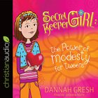 Secret Keeper Girl: The Power of Modesty For Tweens (Unabridged, 2 Cds)