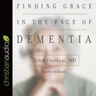 Finding Grace in the Face of Dementia eAudio