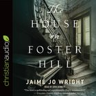 The House on Foster Hill (Unabridged, 9 Cds)
