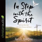 In Step With the Spirit: Infusing Your Life With God's Presence and Power (Unabridged, 6 Cds) CD