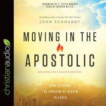 Moving in the Apostolic (Unabridged, 5 Cds)