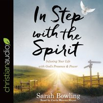 In Step With the Spirit: Infusing Your Life With Gods Presence and Power (Unabridged, 6 Cds)