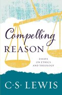 Compelling Reason: Essays on Ethics and Theology eBook
