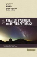 Four Views on Creation, Evolution, and Intelligent Design (Counterpoints Series) eBook