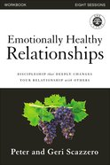 Emotionally Healthy Relationships: Discipleship That Deeply Changes Your Relationship With Others (Course Workbook) eBook