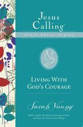 Living With God's Courage (Jesus Calling Bible Study Series) eBook